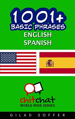 1001+ Basic Phrases English - Spanish (English and Spanish Edition)...