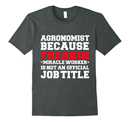 Mens Agronomist Miracle Worker Funny T-shirt Agronomy Graduate 2XL Dark Heather