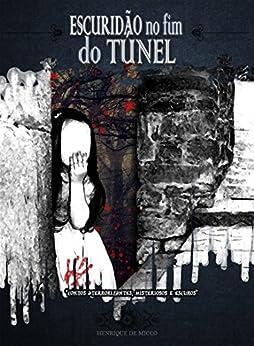 Escuridão no Fim do Túnel por [de Micco, Henrique]