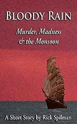 Bloody Rain - Murder, Madness & the Monsoon