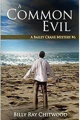 A Common Evil: A Bailey Crane Mystery (Bailey Crane Mystery Series) (Volume 6) Paperback
