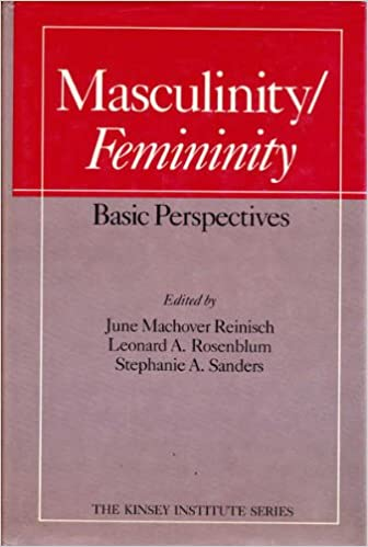 Masculinity Femininity: Basic Perspectives (Kinsey Institute Series)
