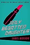 Only Begotten Daughter (Harvest Book)