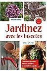 Jardinez avec les insectes par Albouy