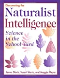 Discovering the Naturalist Intelligence, Jenna Glock and Maggie Meyer, 1569760896