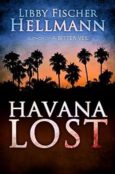 Havana Lost by [Hellmann, Libby Fischer]