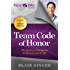 Team Code of Honor: The Secrets of Champions in Business and in Life (Rich Dad's Advisors (Paperback))