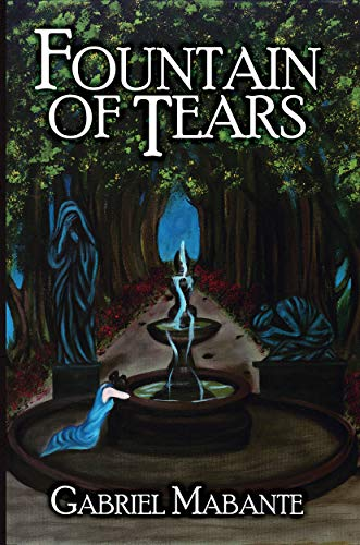 Fountain of Tears by Gabriel Mabante