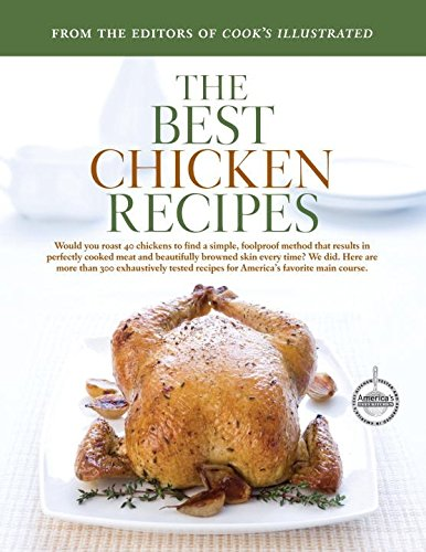 The Best Chicken Recipes (Best Recipe Classic): Cook's Illustrated:  9781933615233: Amazon.com: Books