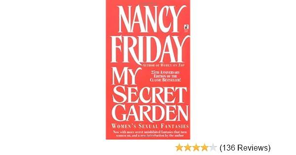 My Secret Garden: Women's Sexual Fantasies: Nancy Friday