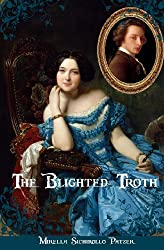 The Blighted Troth: A Novel of New France: A Historical Novel of New France