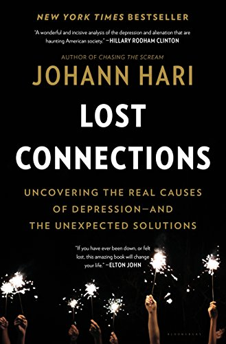 Lost Connections: Uncovering the Real Causes of Depression – and the Unexpected Solutions cover