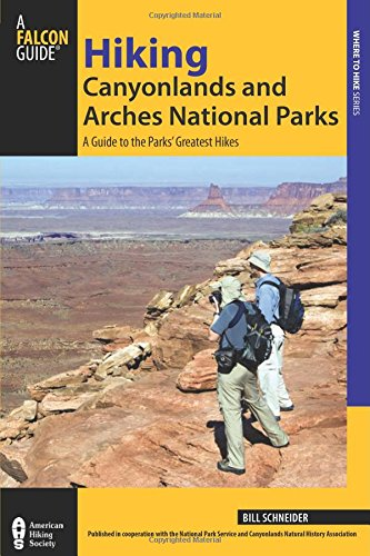 Download Hiking Canyonlands and Arches National Parks: A Guide To The Parks' Greatest Hikes (Regional Hiking Series) PDF