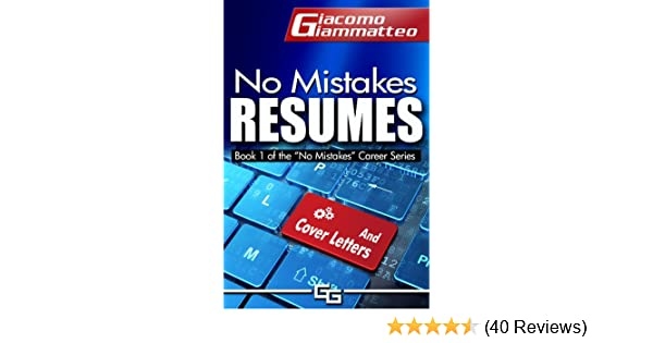 AmazonCom No Mistakes Resumes How To Write A Resume That Will Get