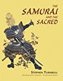 The Samurai and the Sacred, Stephen Turnbull, 1846032156