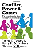 img - for Conflict, Power, and Games: The Experimental Study of Interpersonal Relations book / textbook / text book