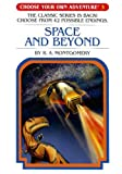 Space and Beyond, R. A. Montgomery, 1933390433