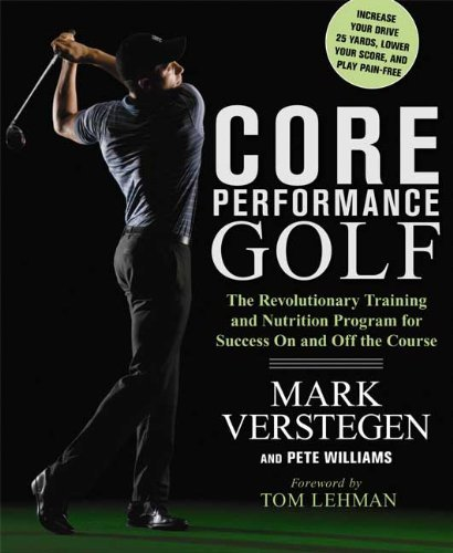 Download By Mark Verstegen Core Performance Golf: The Revolutionary Training and Nutrition Program for Success On and Off the C pdf