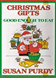 Christmas Gifts Good Enough to Eat, Susan Purdy, 0531035425