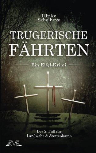 Trügerische Fährten - Ein Eifel-Krimi: Der 2. Fall für Landwehr & Stettenkamp (Der zweite Fall für Landwehr & Stettenkamp)