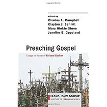 Preaching Gospel: Essays in Honor of Richard Lischer