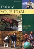 Training Your Foal, Renate Ettl, 1592287778