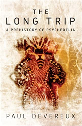 The long trip a prehistory of psychedelia paul devereux the long trip a prehistory of psychedelia paul devereux 9780975720059 amazon books fandeluxe Choice Image