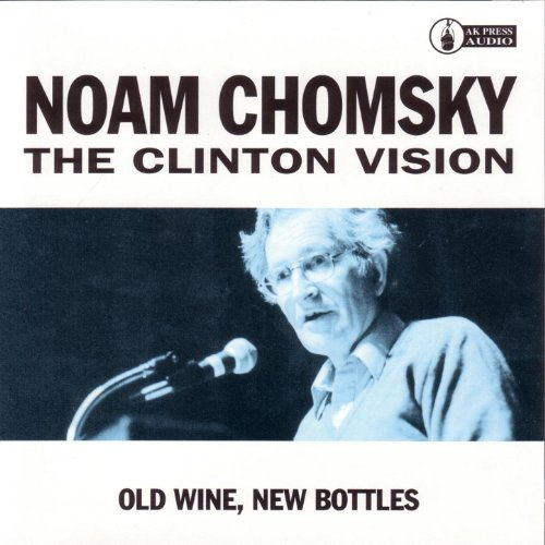 The Clinton Vision: Old Wine, New Bottles