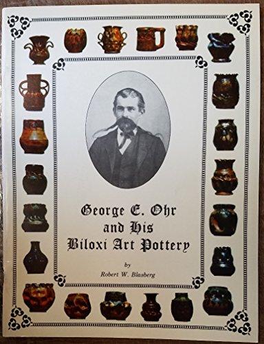 George E. Ohr and his Biloxi art pottery