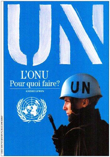 Decouverte Gallimard: L'Onu, Pourquoi Faire ? (French Edition)