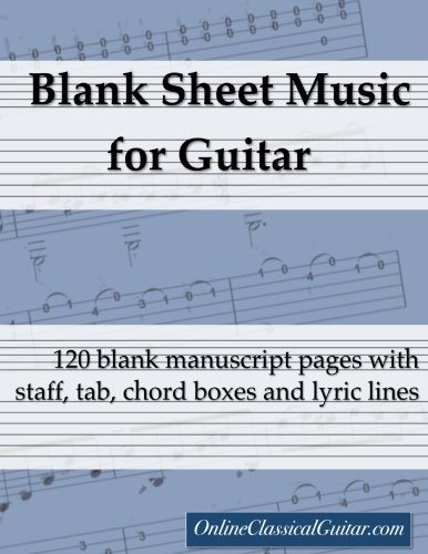 Blank Sheet Music for Guitar: 120 blank manuscript pages with staff, tab, chord boxes and lyric lines (Guitar Blank Sheet Music compare prices)