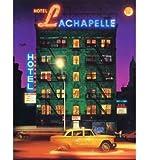 Hotel LaChapelle [ HOTEL LACHAPELLE ] by LaChapelle, David (Author) Nov-01-1999 [ Hardcover ]