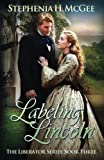 Labeling Lincoln (The Liberator Series) (Volume 3)