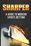 Sharper: A Guide to Modern Sports Betting