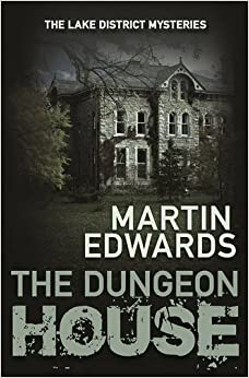 Dungeon House, The (The Lake District Cold Case Mysteries)