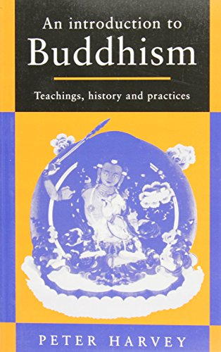 An Introduction to Buddhism: Teachings, History and...