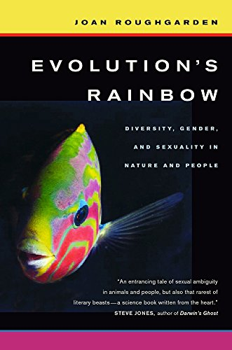 Evolution's Rainbow: Diversity, Gender, and Sexuality in...