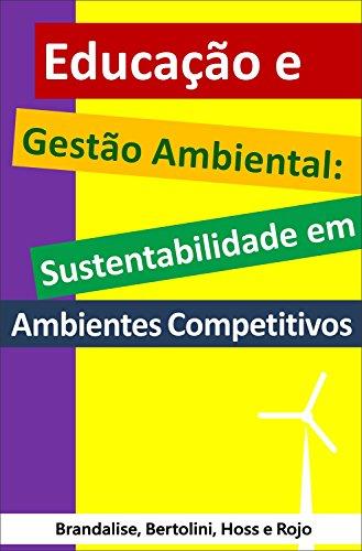 Educação e gestão ambiental: sustentabilidade em ambientes competitivos (Portuguese Edition)