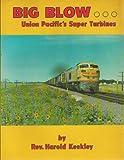 Big Blow...Union Pacific's Super Turbines, Harold Keekley, 0916160025