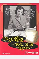 Degunking Your Email, Spam, and Viruses Paperback