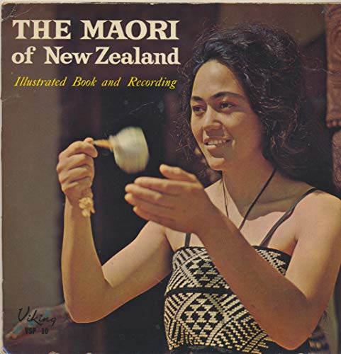The Maori of New Zealand : Pokarekare; Haka; Pania of the Reef; E Pare Ra; Now is the Hour (Extended Play Vinyl 7 inch record)