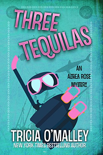 Three Tequilas: An Althea Rose Mystery (The Althea Rose Series Book 3) cover