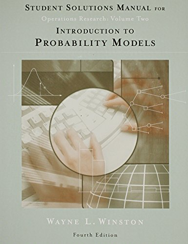 Student Solutions Manual for Winston's Introduction to Probability Models, 4th
