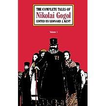 The Complete Tales of Nikolai Gogol, Volume 1