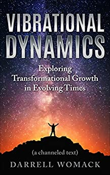 Vibrational Dynamics: Exploring Transformational Growth in Evolving Times by [Womack, Darrell]