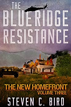 The Blue Ridge Resistance: The New Homefront: Volume 3 by [Bird, Steven]