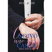 O noivo não quer casar (Série Noivos Livro 1)