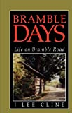 Bramble Days, J. Lee Cline, 1413448585