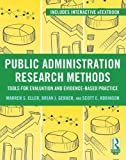 img - for Public Administration Research Methods: Tools for Evaluation and Evidence-Based Practice by Eller, Warren, Gerber, Brian J., Robinson, Scott E.(February 21, 2013) Paperback book / textbook / text book