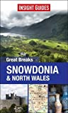 Insight Guides: Great Breaks Snowdonia & North Wales (Insight Great Breaks)